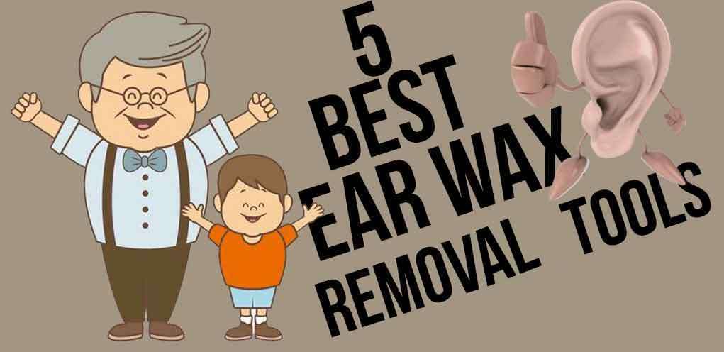 Best Ear Wax Removal Tool In Review - What Works Best